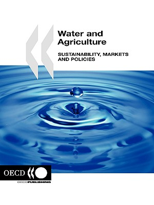 Water and Agriculture: Sustainablity, Markets and Policies